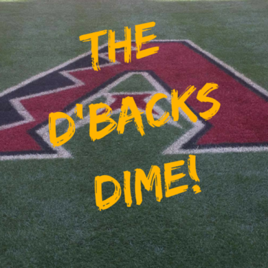 The Dbacks Dime: Every Game Matters