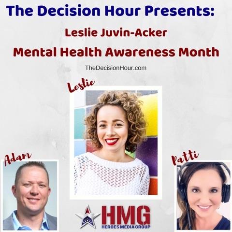 Ep: 121 – Mental Heath Awareness with Leslie Juvin-Acker