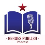 Heroes Publish Podcast