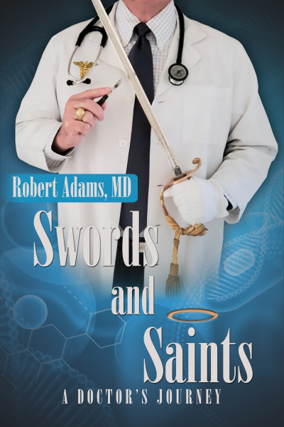 Swords and Saints: A Doctor's Journey
